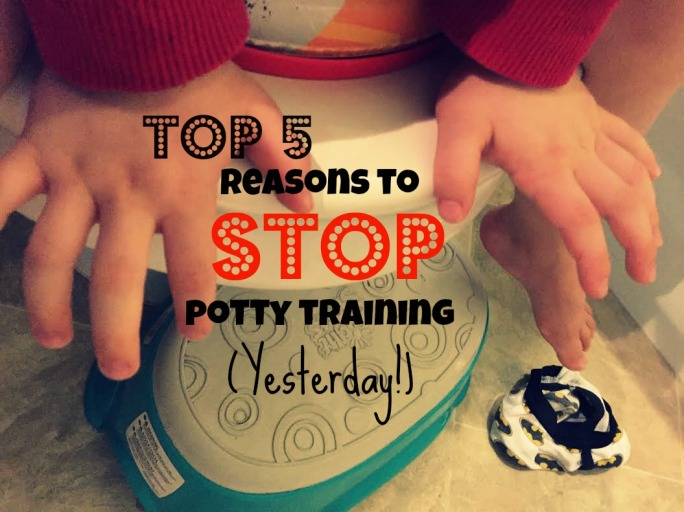 Top 5 Reasons to Stop Potty Training Yesterday