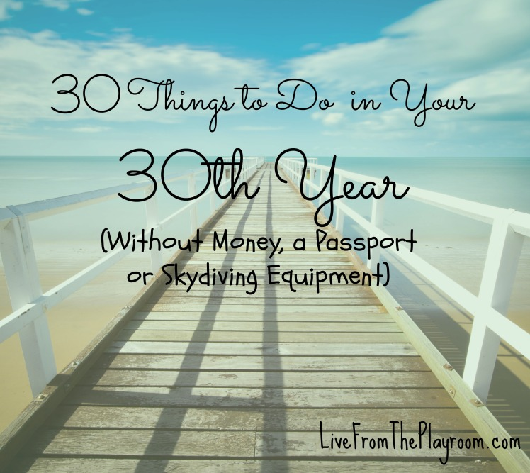 30 things to do in your 30th year1
