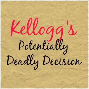 Stop Kellogg's Potentially Deadly Decision